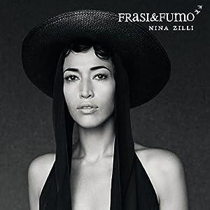 Nina Zilli - Frasi & Fumo - Amazon.com Music