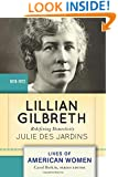 Lillian Gilbreth: Redefining Domesticity (Lives of American Women)