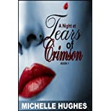 A Night at Tears of Crimson (Tears of Crimson Vampire Nightclub)by Michelle Hughes