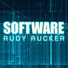 Software: Ware, Book 1 (       UNABRIDGED) by Rudy Rucker Narrated by Chris Sorensen