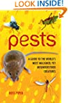 Pests: A Guide to the World's Most Ma...