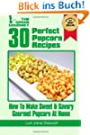 30 Perfect Popcorn Recipes : How to M...