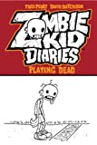 img - for Zombie Kid Diaries Volume 1: Playing Dead book / textbook / text book
