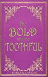 The Bold and the Toothful (Ella and the Mythicals Book 1)