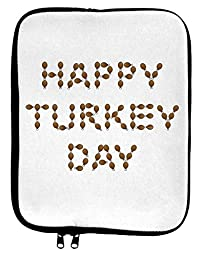 Happy Turkey Day Turkey Legs Thanksgiving 9 x 11.5 Tablet Sleeve - White Black