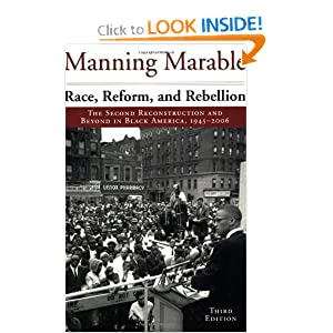 Race, Reform, and Rebellion: The Second Reconstruction and Beyond in Black America, 1945-2006, Third Edition by Manning Marable