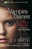Stefan's Diaries 3: The Craving (The Vampire Diaries: Stefan's Diaries)