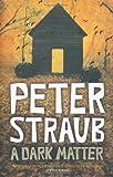 Peter Straub A Dark Matter