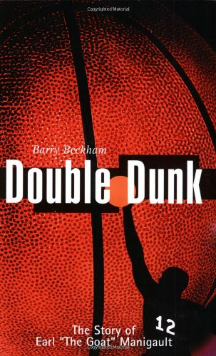 Double Dunk: The Story Earl the Goat Manigault: The Story of Earl 'The Goat' Manigault