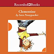 Clementine: Clementine, Book 1 Audiobook by Sara Pennypacker Narrated by Jessica Almasy