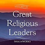 Speeches by Great Religious Leaders |  SpeechWorks