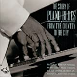 The Story of Piano Blues - From the Country to the City Various