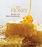 img - for By Junior League of Salt Lake City Salt to Honey [Hardcover] book / textbook / text book