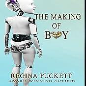 The Making of Boy: Liberty, Book 2   Regina Puckett