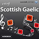 Rhythms Easy Scottish Gaelic (       UNABRIDGED) by  EuroTalk Ltd Narrated by Jamie Stuart