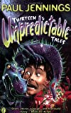 Thirteen Unpredictable Tales (Puffin Fiction) (0140377905) by Jennings, Paul