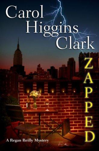Zapped (Regan Reilly Mysteries, No. 11), CAROL HIGGINS CLARK