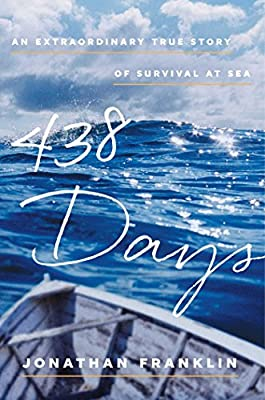 438 Days: An Extraordinary True Story of Survival at Sea from Atria Books