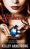 Kelley Armstrong The Awakening: Chloe Saunders is on the Run and Raising Hell, Literally (Darkest Powers)