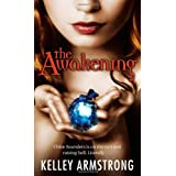 The Awakening: Chloe Saunders is on the Run and Raising Hell, Literally (Darkest Powers)by Kelley Armstrong