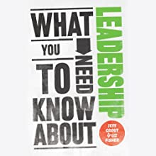What You Need to Know About: Leadership (       UNABRIDGED) by Jeff Grout, Liz Fisher Narrated by Sam Dale