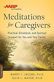 Book Cover: AARP Meditations for Caregivers: Practical, Emotional, and Spiritual Support for You and Your Family