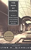 The Rape of Europa: The Fate of Europe's Treasures in the Third Reich and the Second World War (0679756868) by Nicholas, Lynn H.