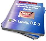 img - for Dental Health: 21 Questions You Always Wanted To Ask A Dentist (Dental Health: Ask The Expert) book / textbook / text book