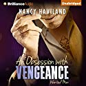 An Obsession with Vengeance (       UNABRIDGED) by Nancy Haviland Narrated by Scott Schumaker