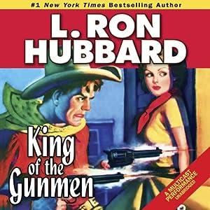 King of the Gunmen | [L. Ron Hubbard]