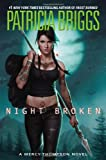 Night Broken (A Mercy Thompson Novel) (042525674X) by Briggs, Patricia