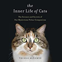 The Inner Life of Cats: The Science and Secrets of Our Mysterious Feline Companions Audiobook by Thomas McNamee Narrated by Bob Reed