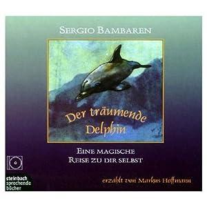 eBook Cover für  Der tr xE4 umende Delphin Eine magische Reise zu dir selbst 1 CD
