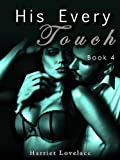 His Every Touch (Book 4 - Final)