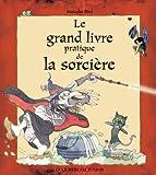 """Afficher """"Le Grand livre pratique de la sorcière en 10 leçons"""""""