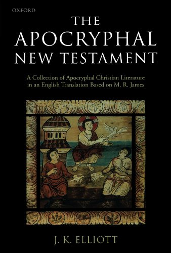 The Apocryphal New Testament: A Collection of Apocryphal...