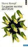 echange, troc Hervé Kempf - La guerre secrète des OGM