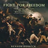 Fight for Freedom: The American Revolutionary War (0689864221) by Bobrick, Benson