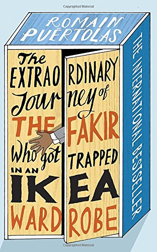 The Extraordinary Journey of the Fakir Who Got Trapped in an IKEA Wardrobe: A novel (Ikea Canada compare prices)