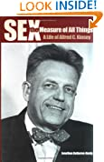 Sex the Measure of All Things: A Life of Alfred C. Kinsey