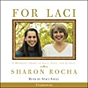 For Laci: A Mother's Story of Love, Loss, and Justice Audiobook by Sharon Rocha Narrated by Staci Snell