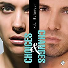 Choices and Changes (       UNABRIDGED) by K. L. Belanger Narrated by Jonathan Waters