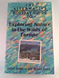 img - for The Alternative Holiday Guide to Exploring Nature in the Wilds of Europe book / textbook / text book