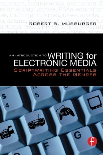 An Introduction to Writing for Electronic Media:...