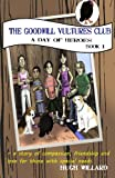 The Goodwill Vultures Club: A Day of Heroes (Volume 1)