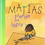 Matias Pierde Su Lapiz (Spanish Edition)