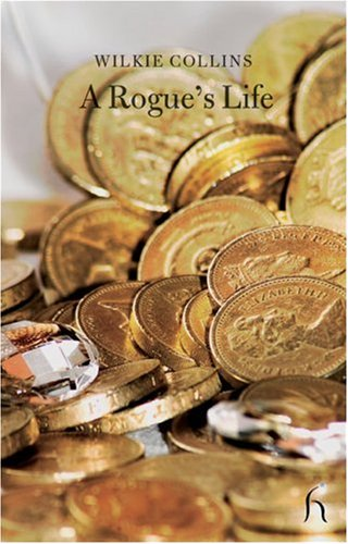 A Rogue's Life (Hesperus Classics), WILKIE COLLINS
