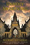 Unholy Awakening: A Novel