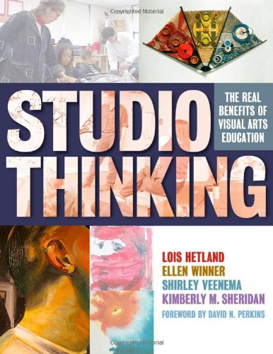 Studio Thinking: The Real Benefits of Visual Arts Education