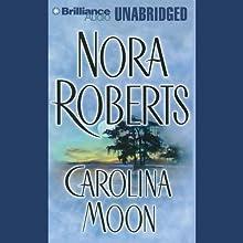 Carolina Moon   Livre audio Auteur(s) : Nora Roberts Narrateur(s) : Dean Robertson